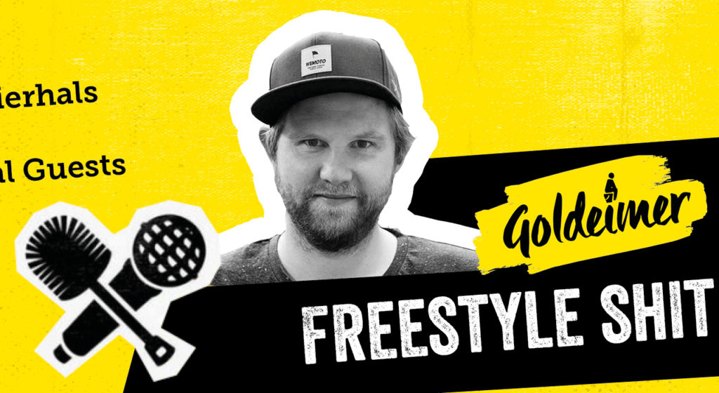 Freestyle-Shit a la Goldeimer!
